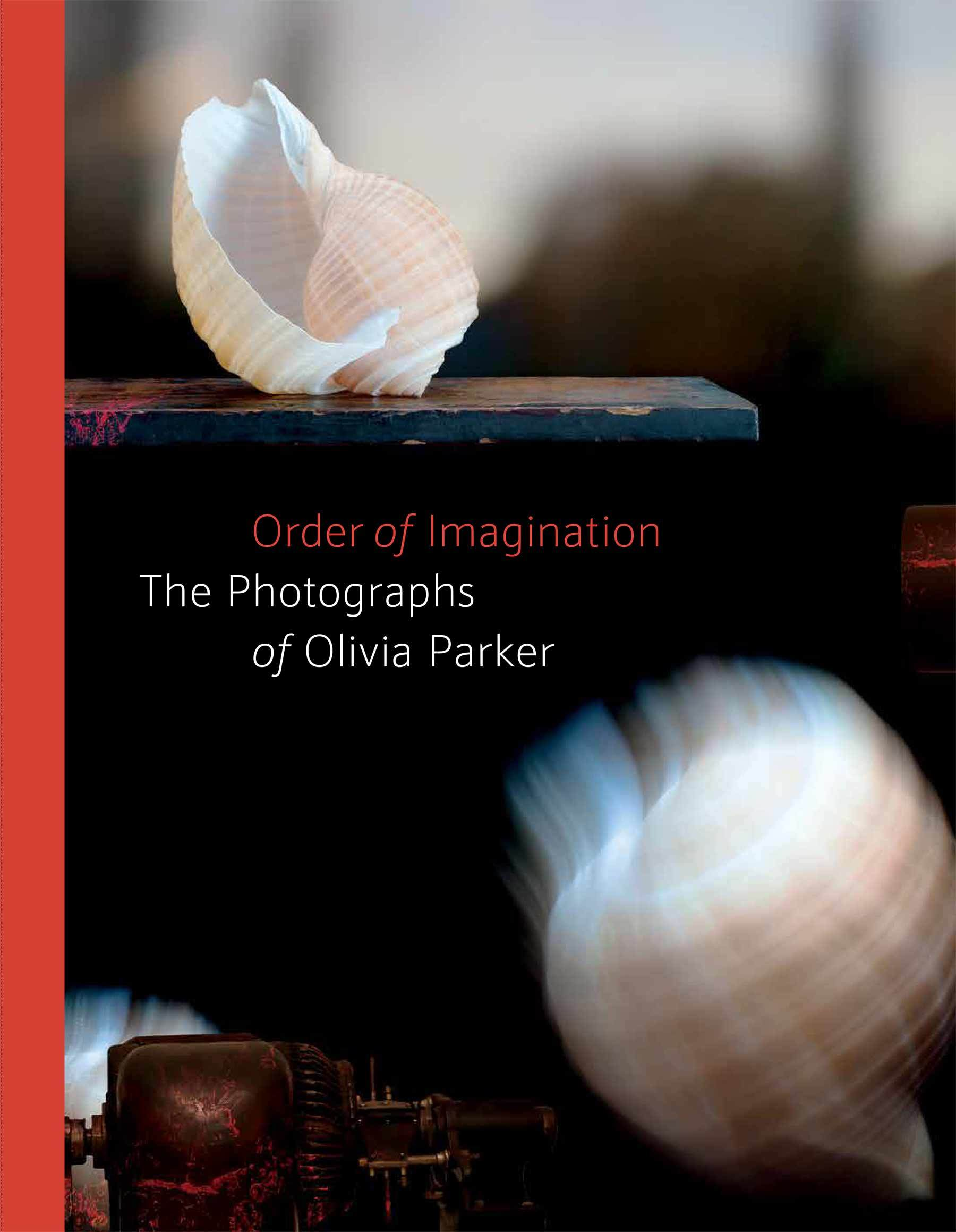 The cover of Order of Imagination: The Photographs of Olivia Parker