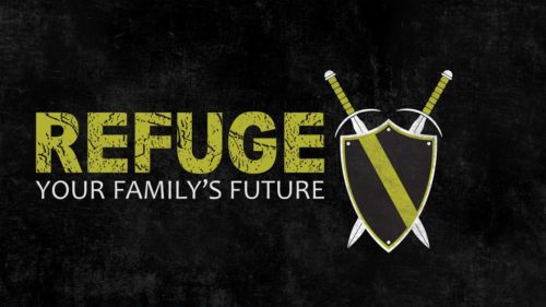 Refuge: Your Family's Future