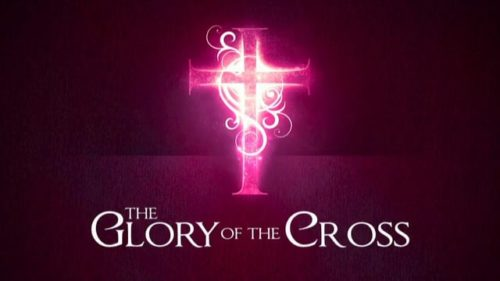 Palm Sunday: The Glory of The Cross