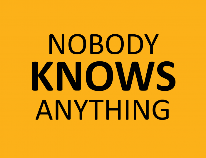 """Nobody Knows Anything"""