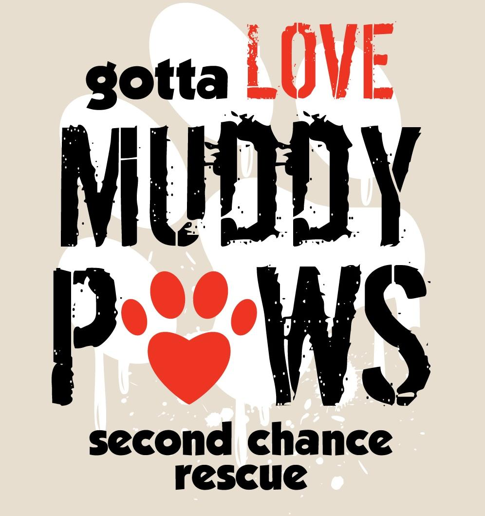 Muddy Paws Second Chance Rescue, Inc