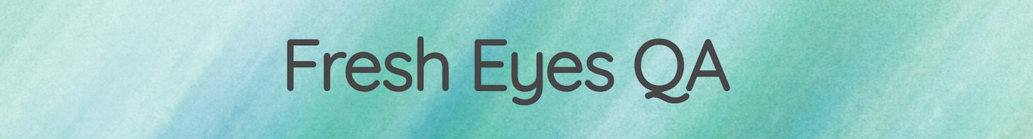 Fresh Eyes QA image
