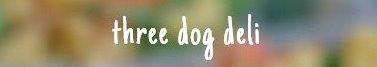 Three Dog Deli LLC primary image