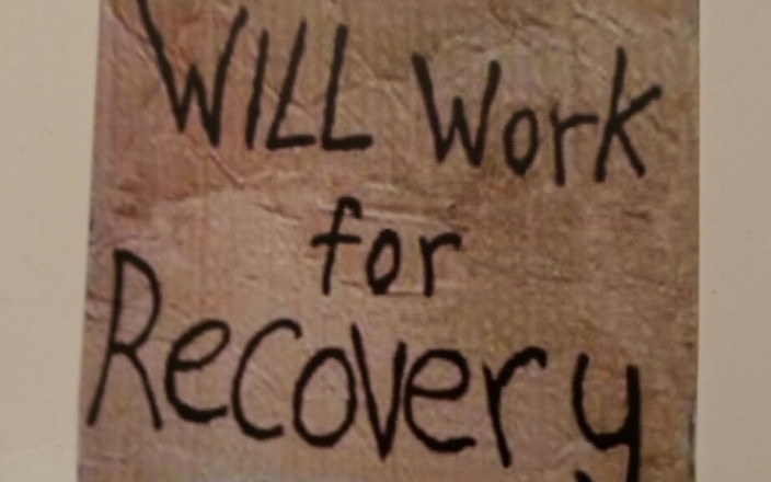 Will Work for Recovery image