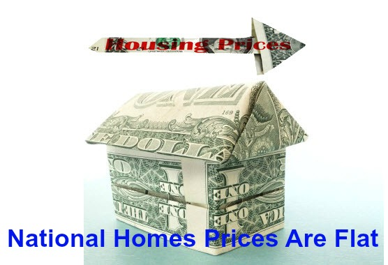 National Homes Prices Are Flat