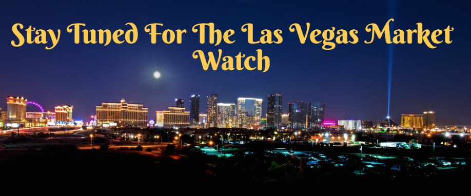 LAS VEGAS MARKET WATCH