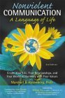 Nonviolent Communication: A Language of Life: Create Your Life, Your Relationships, and Your World in Harmony with Your Values