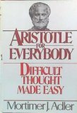 Aristotle For Everybody: Difficult Thought Made Easy