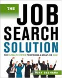 The Job Search Solution: The Ultimate System for Finding a Great Job Now ! (Job Search Solution)
