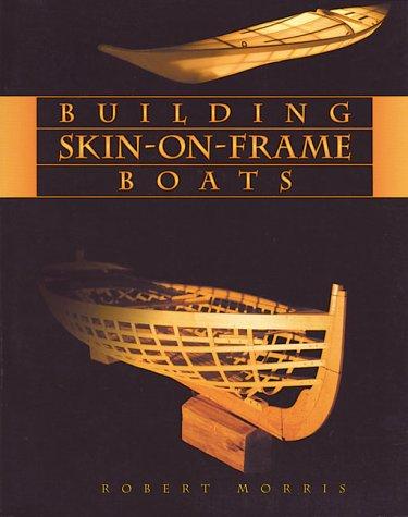 Building Skin On Frame Boats Anybody Got A Copy