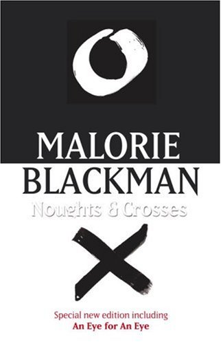 Review: Noughts and Crosses by Malorie Blackman