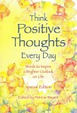 Think Positive Thoughts Every Day: Poems to Inspire a Brighter Outlook on Life