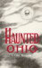Haunted Ohio Ghostly Tales from the Buckeye State (Buckeye Haunts) by Chris Woodyard