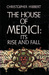The House Of Medici Its Rise And Fall by Christopher Hibbert