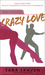 Crazy Love (Steele Street #5) by Tara Janzen
