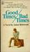 Good Times, Bad Times by James Kirkwood
