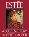 Estee: A Success Story