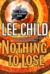 Nothing to Lose (Jack Reacher Series, #12) by Lee Child