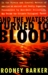 And the Waters Turned to Blood by Rodney Barker