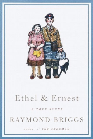 Ethel and Ernest: A True Story