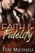 Faith & Fidelity (Faith, Love, & Devotion, #1) by Tere Michaels
