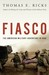 Fiasco The American Military Adventure in Iraq by Thomas E. Ricks