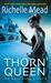 Thorn Queen (Dark Swan, #2) by Richelle Mead