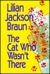 The Cat Who Wasn't There (Cat Who..., #14) by Lilian Jackson Braun