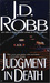 Judgment in Death (In Death, #11) by J.D. Robb