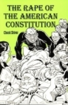 The Rape of the American Constitution, Shiver, Chuck