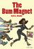 The Bum Magnet by K.L. Brady