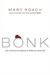 Bonk The Curious Coupling of Science and Sex by Mary Roach