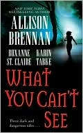 What You Can't See (Includes: Bullet Catcher, #5; Seven Deadly Sins Prequel)