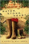 Water, Stone, Heart: A Novel