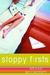 Sloppy Firsts (Jessica Darling, #1) by Megan McCafferty