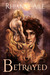 Betrayed (Cursed #2) by Rhianne Aile
