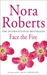 Face the Fire (Three Sisters Island, #3) by Nora Roberts