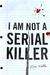 I Am Not A Serial Killer (John Cleaver, #1) by Dan Wells