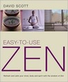 Easy-to-Use Zen: Refresh and Calm Your Mind, Body and Spirit with the Wisdom of Zen
