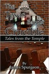 The Texas Baptist Crucible: Tales from the Temple