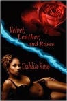 Velvet, Leather, and Roses