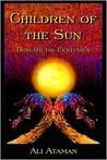Children of the Sun Beneath the Centuries
