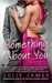 Something About You (FBI / US Attorney, #1) by Julie James