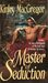 Master of Seduction (Sea Wolves, #1) by Kinley MacGregor