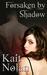 Forsaken By Shadow by Kait Nolan