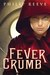 Fever Crumb (The Hungry City Chronicles Prequel, #1) by Philip Reeve