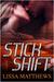 Stick Shift by Lissa Matthews