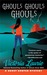 Ghouls, Ghouls, Ghouls (Ghost Hunter Mystery, #5) by Victoria Laurie