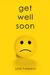 Get Well Soon by Julie Halpern