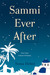 Sammi Ever After by Soma Helmi